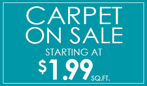 Carpet on sale starting at only $1.99 Sq.ft. Price includes 7/16